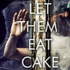 Let Them Eat Cake Party