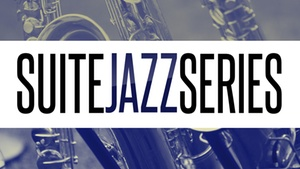 Suite Food Lounge: Suite Jazz Series at Suite Food Lounge