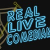 """Real Live Comedians"" - Saturday, Sep 1, 2018 / 8:00pm"