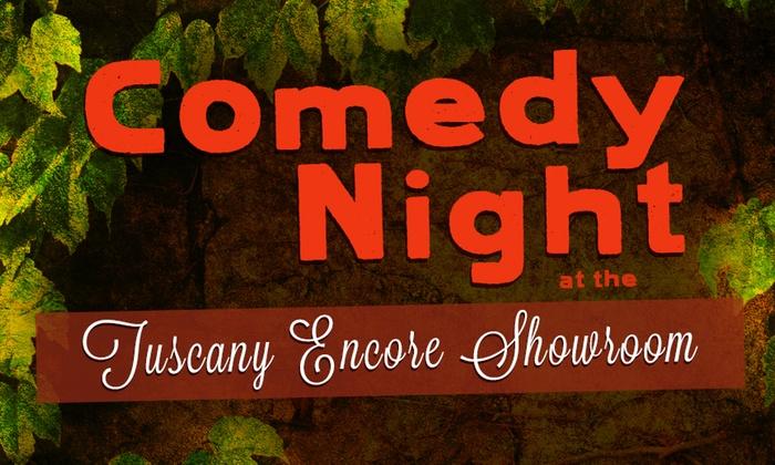 Tuscany Italian Restaurant & Showroom - Carlsbad: Comedy at the Tuscany Encore