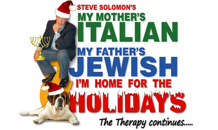 Regent Theatre - Arlington Center: My Mother's Italian, My Father's Jewish & I'm Home for the Holidays at Regent Theatre