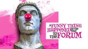 Citadel Theatre: A Funny Thing Happened on the Way to the Forum at Citadel Theatre