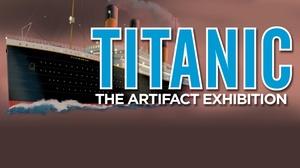 """Titanic: The Artifact Exhibition : """"Titanic: The Artifact Exhibition"""""""