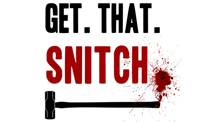 Get. That. Snitch. at Atwater Village Theatre
