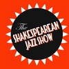 The Shakespearean Jazz Show - Friday, Feb. 9, 2018 / 9:30pm