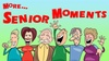 """""""More Senior Moments"""" - Little Hollywood: """"More Senior Moments"""" - Friday June 16, 2017 / 8:00pm"""