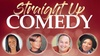 Straight Up Comedy - Friday, Aug 16, 2019 / 7:30pm