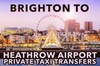 Brighton to Heathrow Airport private taxi transfers
