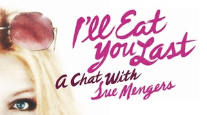 """The Edge Theater: """"I'll Eat You Last: A Chat with Sue Mengers"""" - Saturday July 30, 2016 / 8:00pm"""