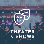 Theater and shows