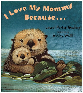 I Love My Mommy Because …