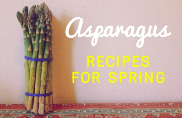 Recipe Roundup: Asparagus