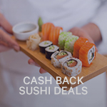 cash back sushi deals