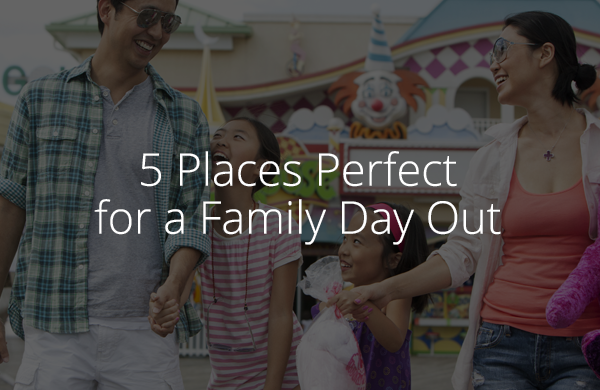 5 Places Perfect for a Family Day Out