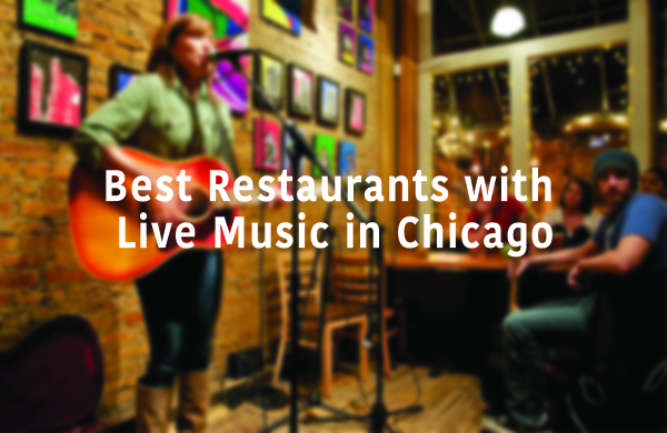 Best Restaurants with Live Music in Chicago