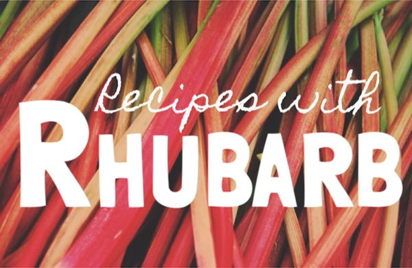 Recipe Roundup: Rhubarb