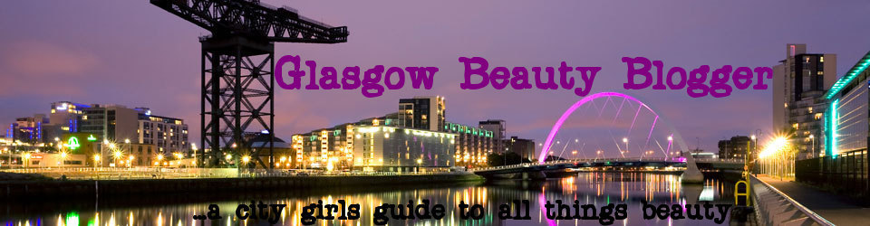 Glasgow Beauty Blogger Blog