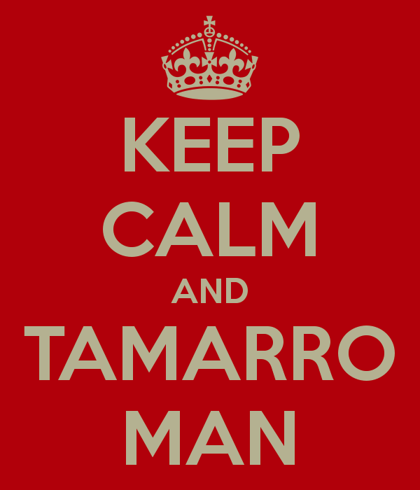 Keep calm and tamarro