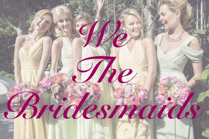 The Bridesmaids' Bill of Rights