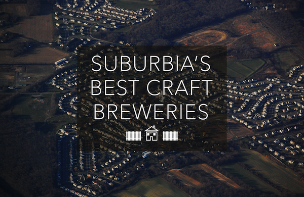 Some of the Best Craft Beer Is in the Suburbs