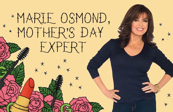 Our Top Mother's Day Ideas, with a Little Help from Marie Osmond