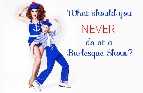 Going to a Burlesque Show? Be Sure to Mind Your Manners.