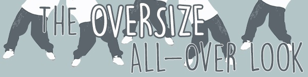 oversize all over