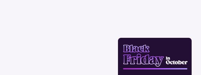 Black Friday in October!