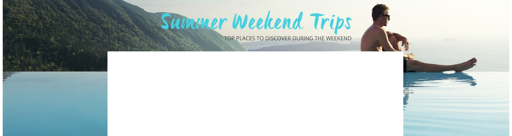 Summer Weekend Trips