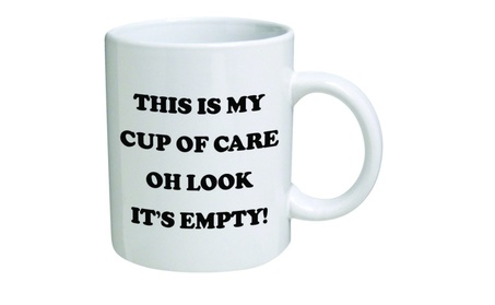 This is my cup of care Oh look it's empty Coffee Mugs 122ea4e7-bd0e-428c-bd6e-c9a00758085c