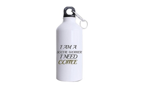I Am A Social Worker I Need Coffee Tea And Water Cup Sports Bottles 6747fd71-92c0-48d4-85d0-8791b989c9c3