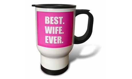 Travel Mug Hot Pink Best Wife Ever-bold anniversary valentines day gift for her
