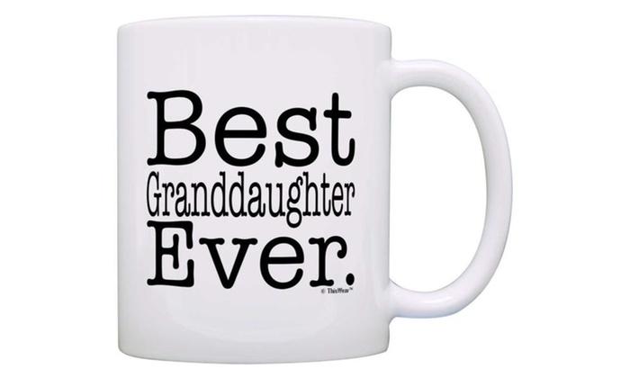 Gift For Granddaughter Ever Birthday Coffee Mug