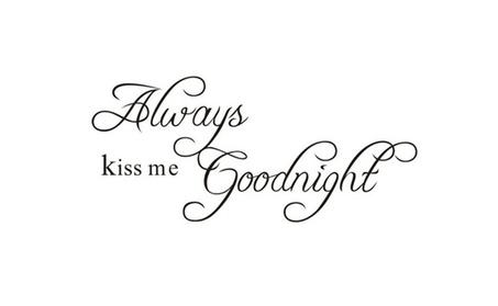 Always Kiss Me Goodnight Art Vinyl Quote Wall Sticker 46b96490-d93e-4d76-b7f0-bfd0e5b1d725
