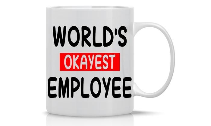 2317e14382d World's Okayest Employee Funny Office Coffee Mug-11OZ Coffee