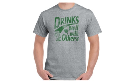 Drinks Well With Others St Patricks Day Beer Drunk Funny Gift T-Shirt 66bb9420-28d0-466d-95d1-042a4c604b53