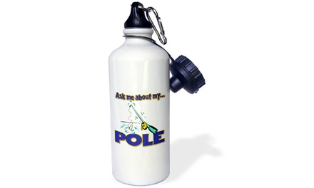 Water Bottle Ask Me About My Pole Funny Fishing Humor