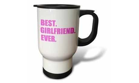 Travel Mug Pink Best Girlfriend Ever text anniversary valentines day gift