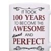 100th Birthday Gifts For All Took 100 Years Funny Coffee Mug Tea Cup