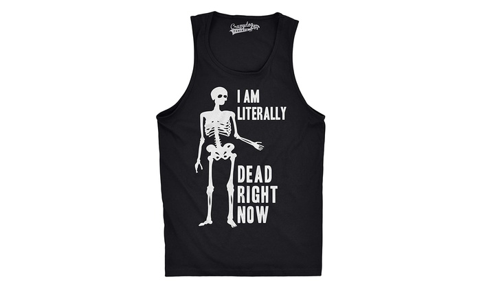 Mens I Am Literally Dead Right Now Funny Skeleton Workout Fitness Tank Top