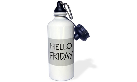 Water Bottle hello Friday, black lettering on gray background