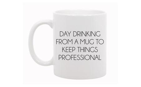 Day Drinking From A Mug White Ceramic Coffee Mug 2e7d36d8-ae75-4759-9426-0317356973e2