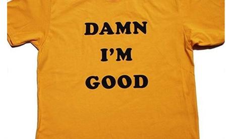 Damn I'm Good Dale Earnhardt Shirt The Intimidator NASCAR Tribute Shirt Men's