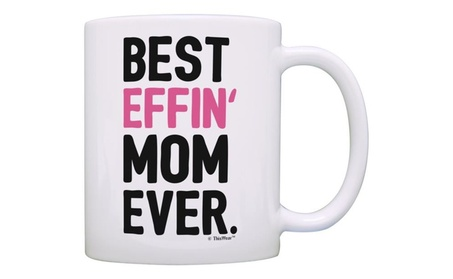 Gifts for Mom Best Effin Gift Coffee Mug Tea Cup White ad6fc7c8-4730-4568-9a61-0dd9fd07cd0c