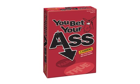You Bet Your Ass 135d9001-1ecb-44ce-a379-10b1008ce034