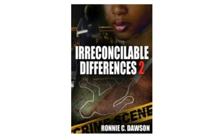 Irreconcilable Differences 2, By Ronnie C. Dawson acc531ac-e292-4cd7-860a-f5774c331098