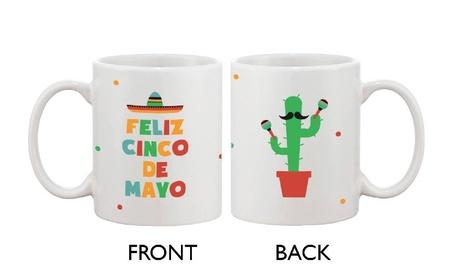Funny Ceramic Mug Bold Statement Feliz Cinco De Mayo Celebration e596b134-2faf-47e1-a1a7-eb322504a7f7