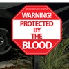 Protected By The Blood Security Yard Sign