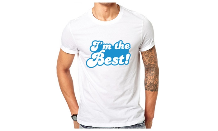 I'm The Best Funny T-shirt