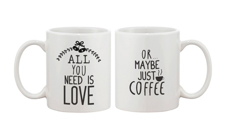 Cute Holiday Coffee Mug Cup- All You Need Is Love Or Maybe Just Coffee 8dca36e8-dd0e-44ea-8058-6d585a66e15d